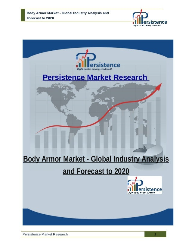 global body armor market Global body armor and personal protection market by manufacturers, regions, type and application, forecast to 2021.