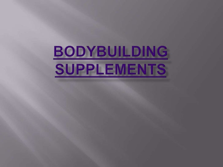 Bodybuilding Supplements<br />