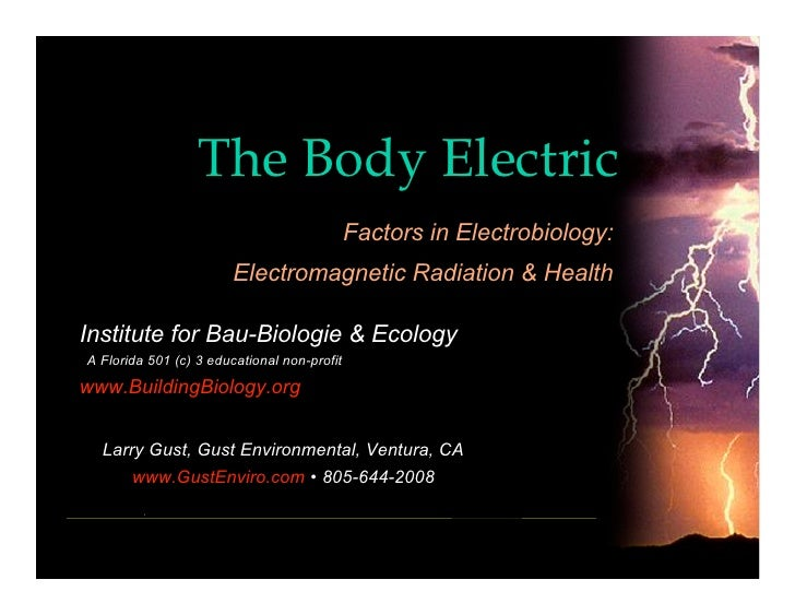 The Body Electric                                              Factors in Electrobiology:                         Electrom...