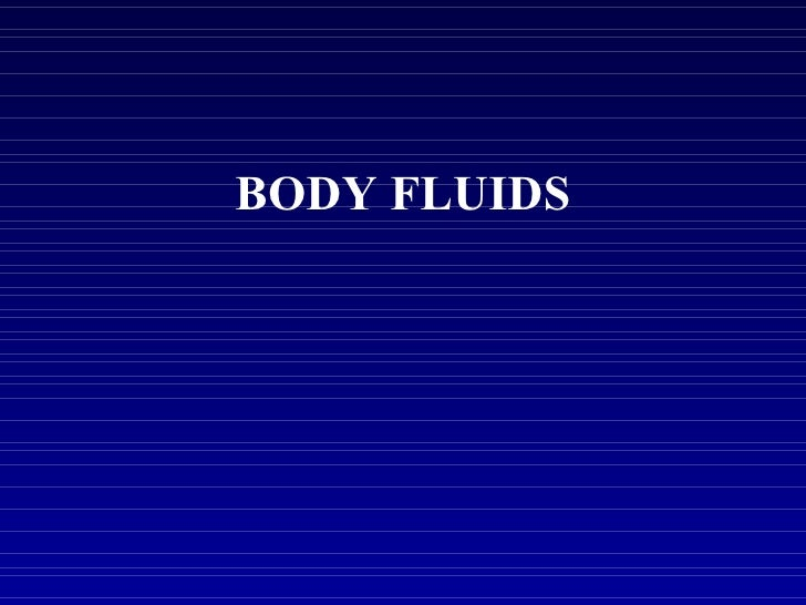 Body fluids new... Fluid And Electrolytes Ppt