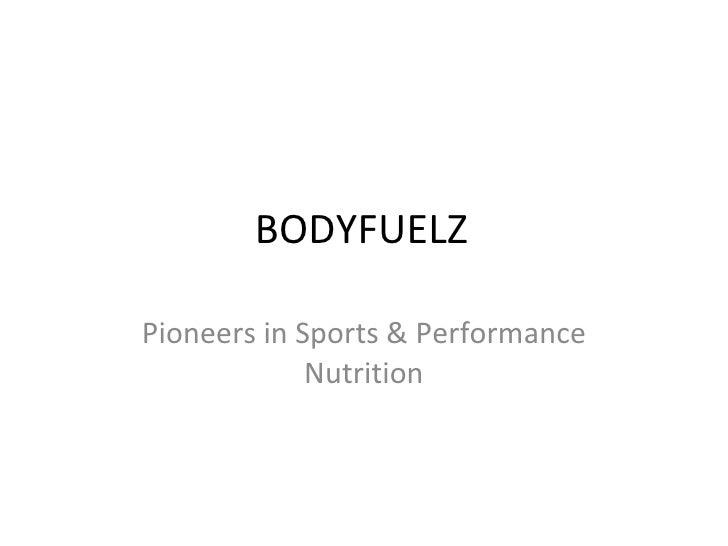 BODYFUELZ Pioneers in Sports & Performance Nutrition