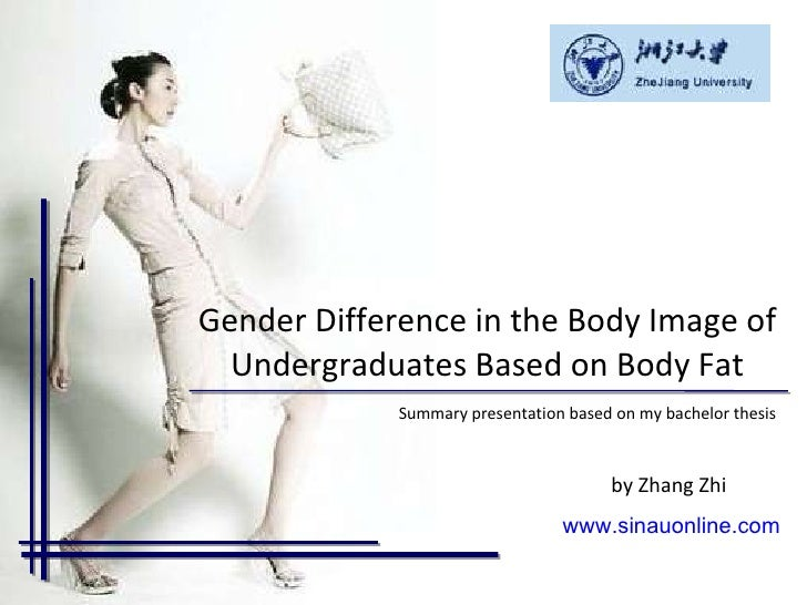 Gender Difference in the Body Image of Undergraduates Based on Body Fat Summary presentation based on my bachelor thesis  ...