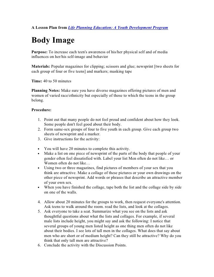 A Lesson Plan from Life Planning Education: A Youth Development Program   Body Image Purpose: To increase each teen's awar...