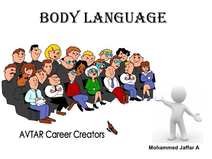 BODY LANGUAGE Mohammed Jaffar A AVTAR Career Creators