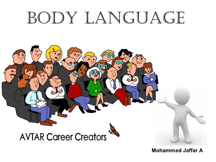 BODY LANGUAGE          Mohammed Jaffar A