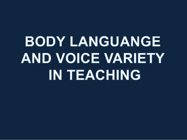 Body language and voice variety in teaching