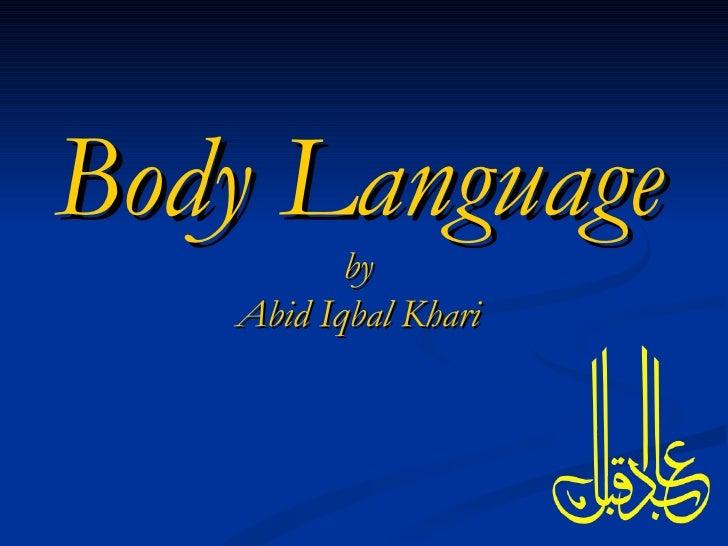 Body Language by Abid Iqbal Khari