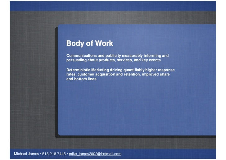 Body of Work                           Communications and publicity measurably informing and                           per...