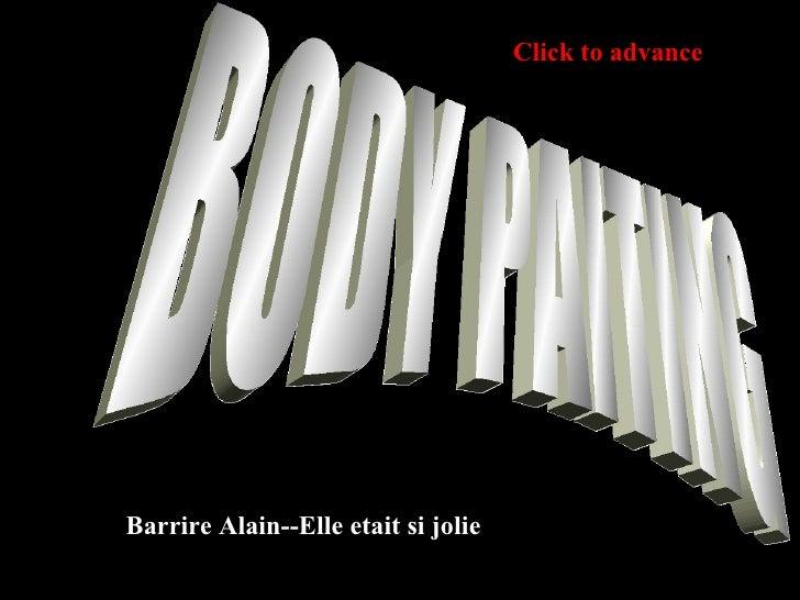 BODY PAITING Barrire Alain--Elle etait si jolie Click to advance