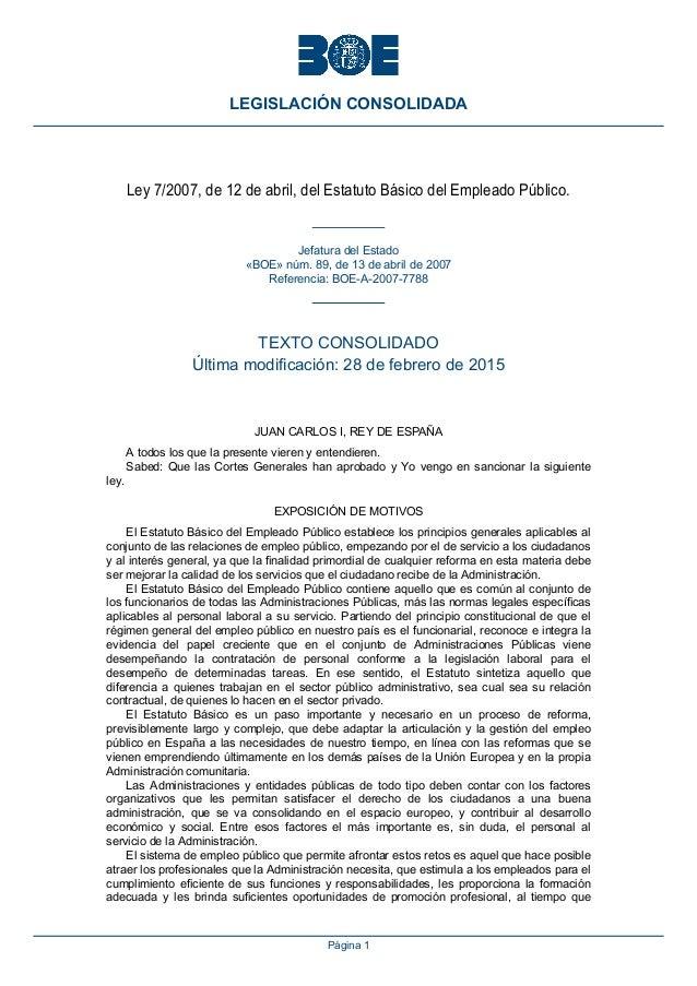 Ley 7/2007, de 12 de abril, del Estatuto Básico del Empleado Público. Jefatura del Estado «BOE» núm. 89, de 13 de abril de...