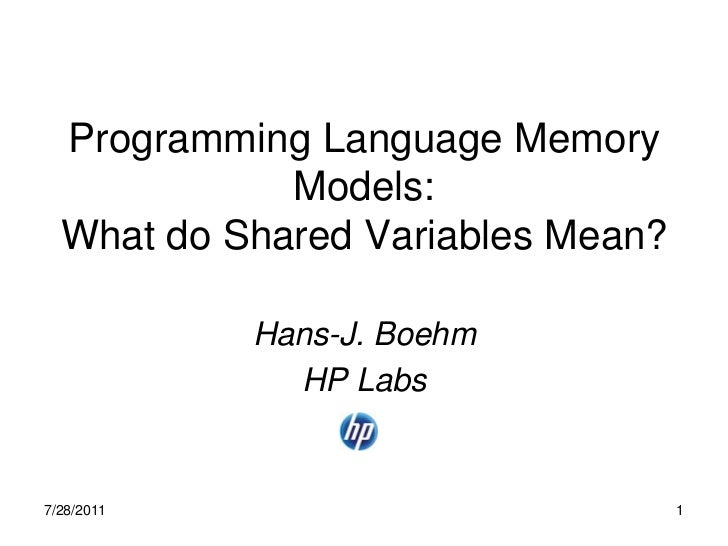 Programming Language Memory             Models:  What do Shared Variables Mean?            Hans-J. Boehm              HP L...