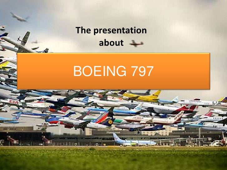 BOEING 797<br />The presentation about<br />