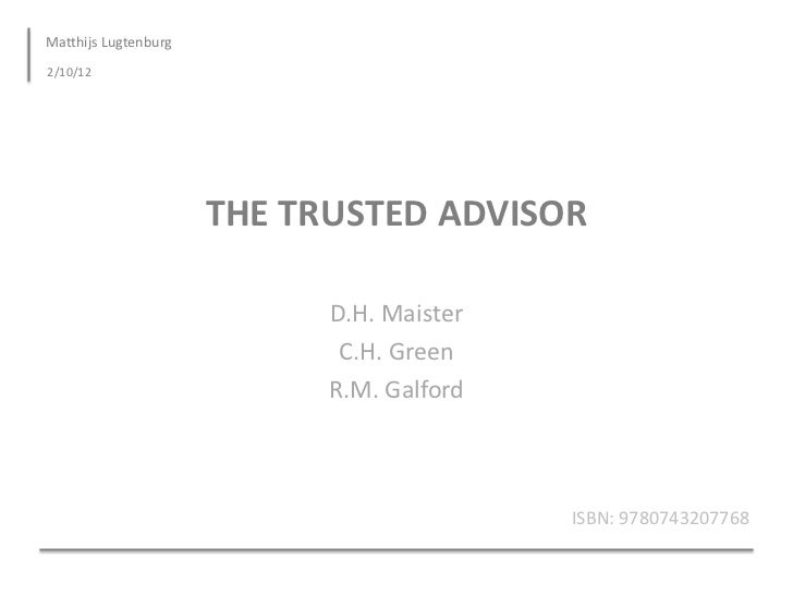 Matthijs Lugtenburg2/10/12                      THE TRUSTED ADVISOR                            D.H. Maister               ...