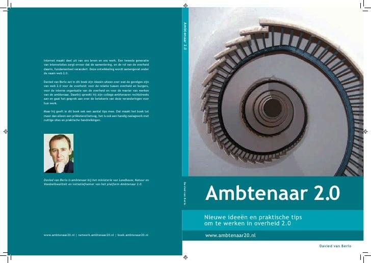 Ambtenaar 2.0 Nieuwe ideeën en praktische tips om te werken in overheid 2.0 www.ambtenaar20.nl                            ...