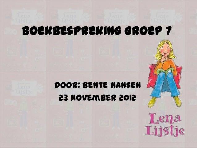 Boekbespreking Groep 7    Door: Bente Hansen     23 november 2012