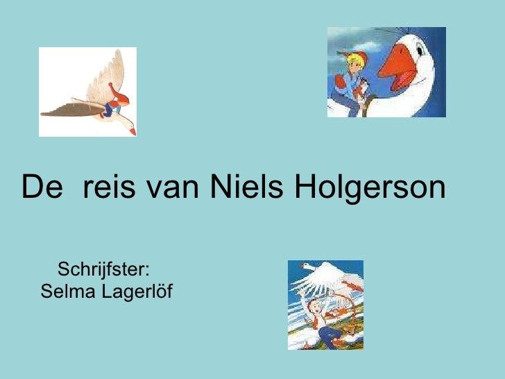 Schrijfster:  Selma Lagerlöf De  reis van Niels Holgerson