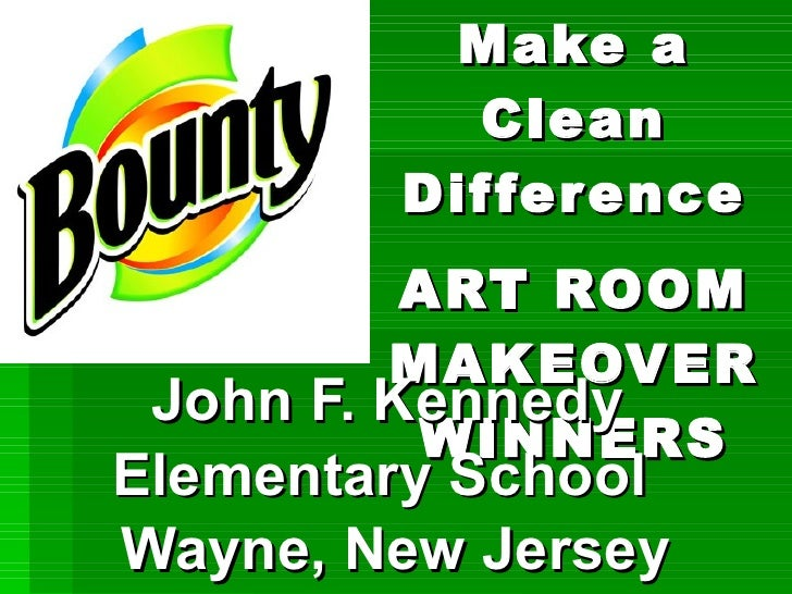 Make a Clean Difference ART ROOM MAKEOVER WINNERS John F. Kennedy  Elementary School  Wayne, New Jersey