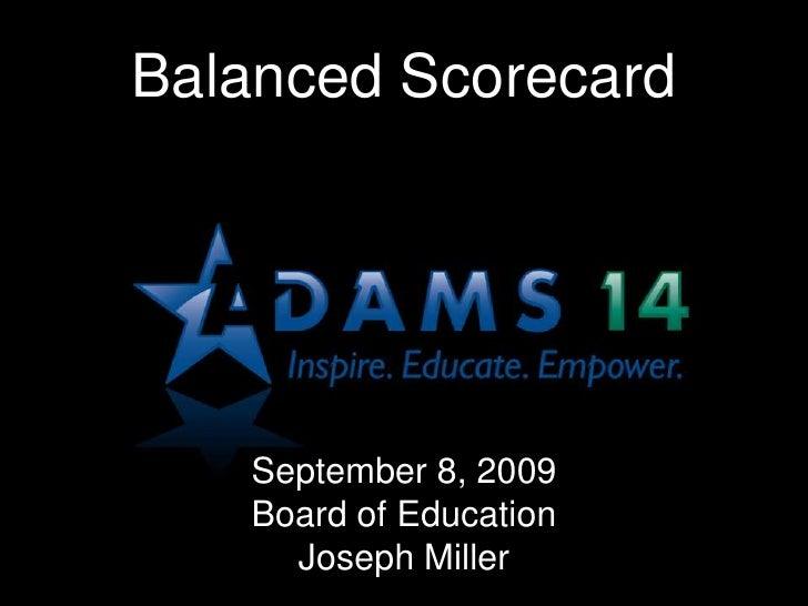 Balanced Scorecard<br />September 8, 2009<br />Board of Education<br />Joseph Miller<br />