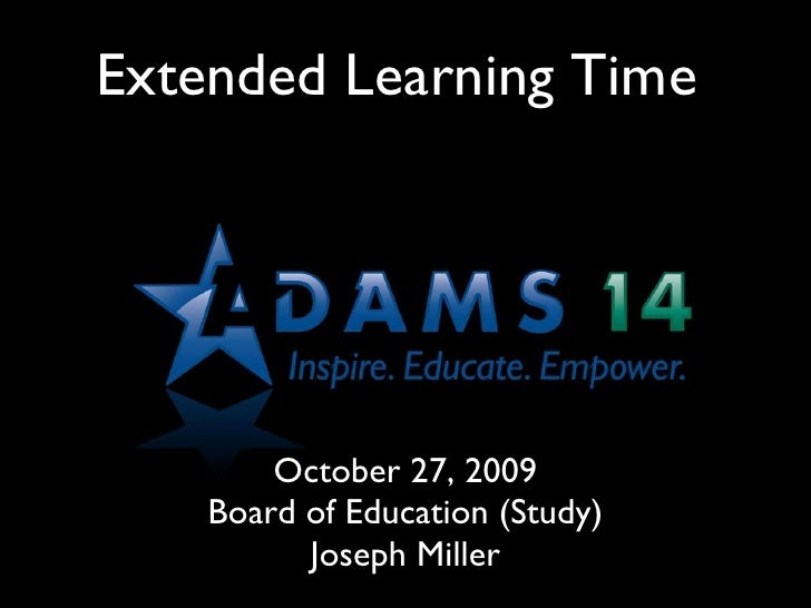 Extended Learning Time  October 27, 2009 Board of Education (Study) Joseph Miller