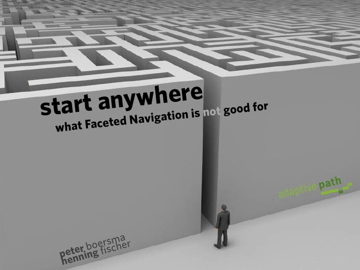 Start Anywhere - Faceted Navigation (euroIA 2010)