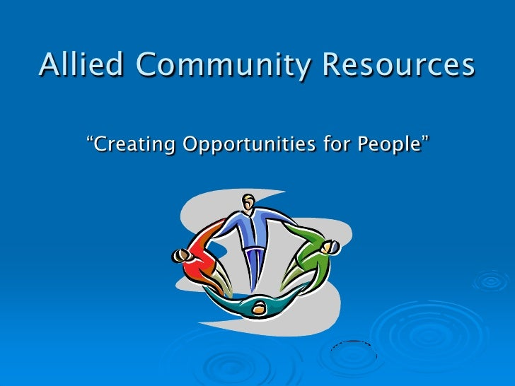 "Allied Community Resources    ""Creating Opportunities for People"""