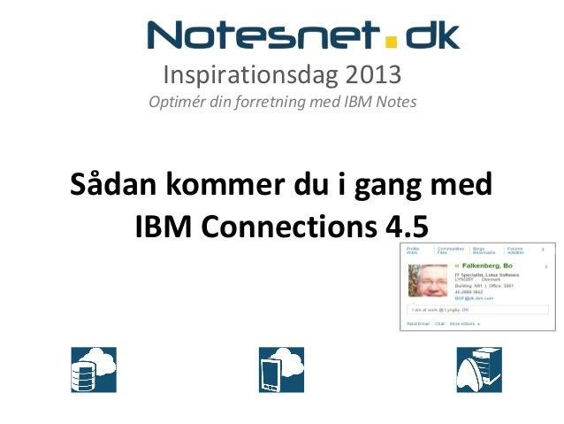 Inspirationsdag 24. april: Sådan kommer du i gang med IBM Connections 4.5
