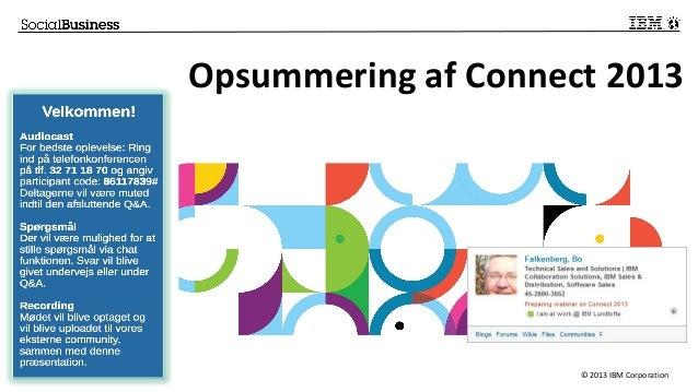 Opsummering af Connect 2013                     © 2013 IBM Corporation