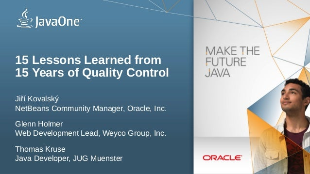 Copyright © 2012, Oracle and/or its affiliates. All rights reserved.1 Insert Picture Here 15 Lessons Learned from 15 Years...
