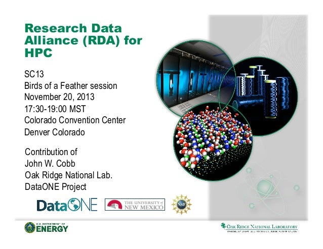 Research Data Alliance (RDA) for HPC SC13 Birds of a Feather session November 20, 2013 17:30-19:00 MST Colorado Convention...