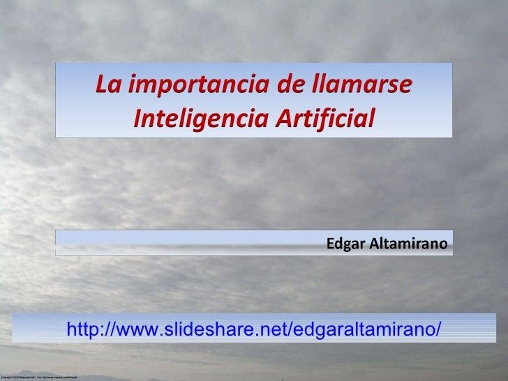 La importancia de llamarse Inteligencia Artificial