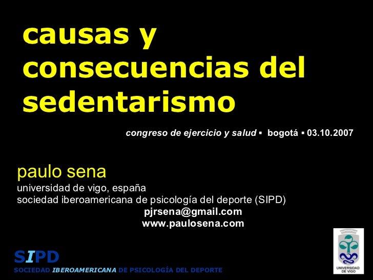 causas y consecuencias del sedentarismo paulo sena universidad de vigo, españa sociedad iberoamericana de psicología del d...