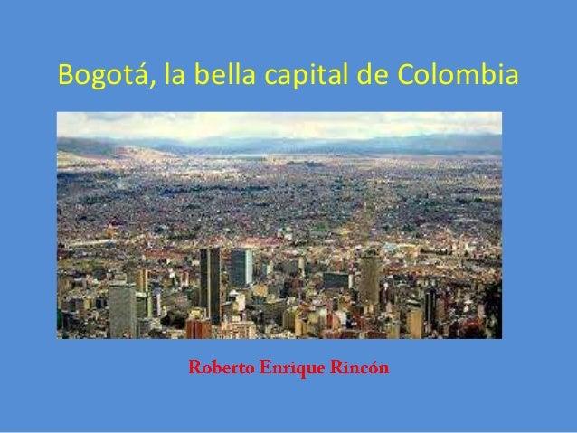 Bogotá, la bella capital de Colombia