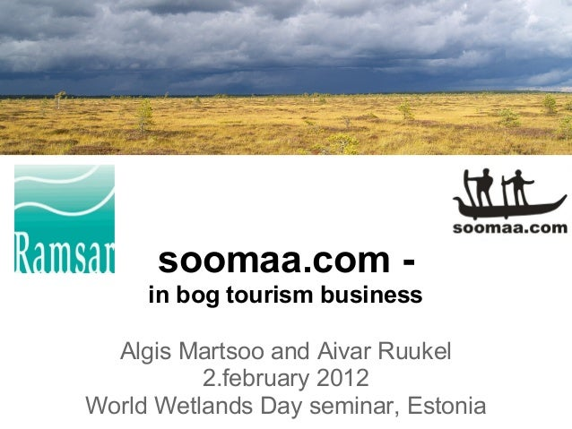 soomaa.com -     in bog tourism business  Algis Martsoo and Aivar Ruukel          2.february 2012World Wetlands Day semina...