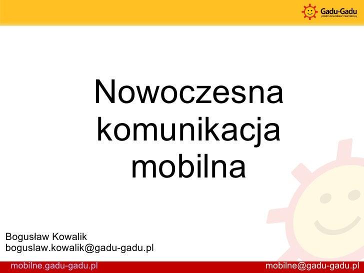 Nowoczesna komunikacja mobilna - Bogusław Kowalik, Gadu-Gadu
