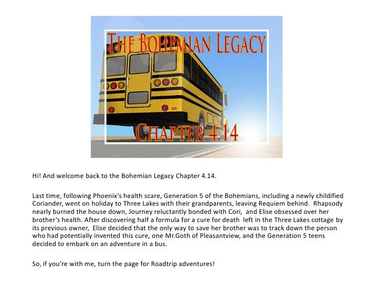 Hi! And welcome back to the Bohemian Legacy Chapter 4.14.  Last time, following Phoenix's health scare, Generation 5 of th...