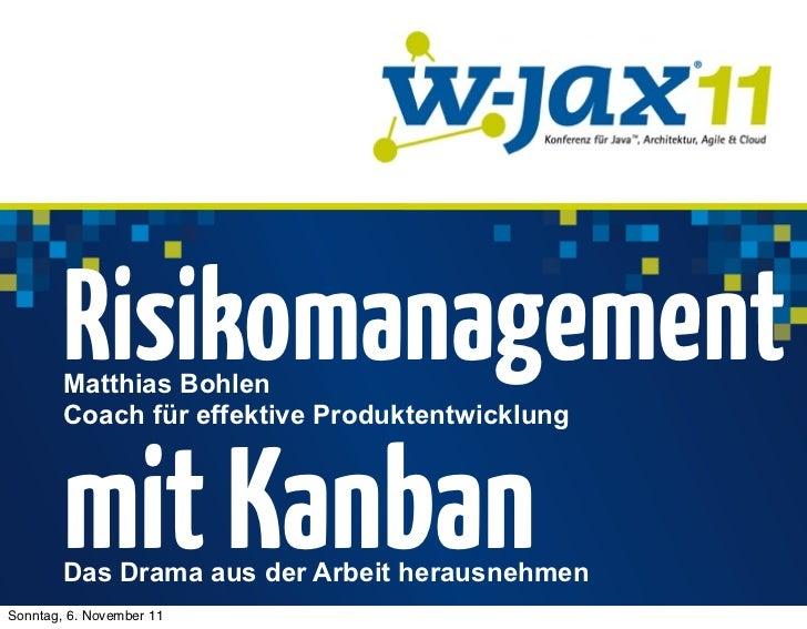 Risikomanagement        Matthias Bohlen        Coach für effektive Produktentwicklung        mit Kanban        Das Drama a...