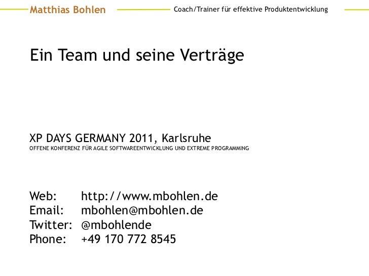 Matthias Bohlen                              Coach/Trainer für effektive ProduktentwicklungEin Team und seine VerträgeXP D...