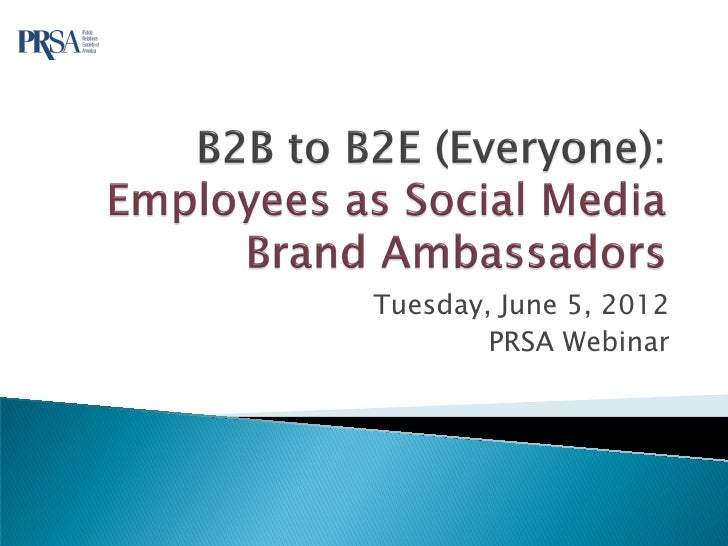 Tuesday, June 5, 2012        PRSA Webinar