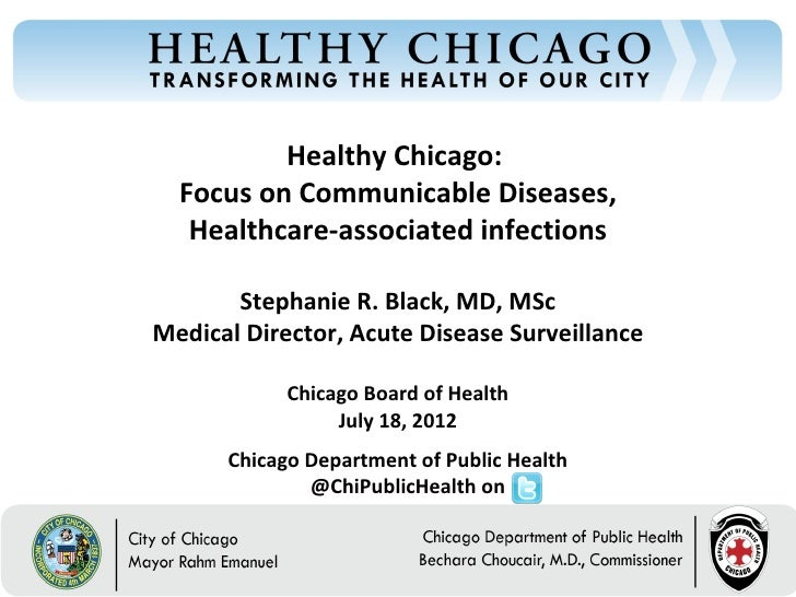 Healthy Chicago:  Focus on Communicable Diseases,   Healthcare-associated infections       Stephanie R. Black, MD, MScMedi...