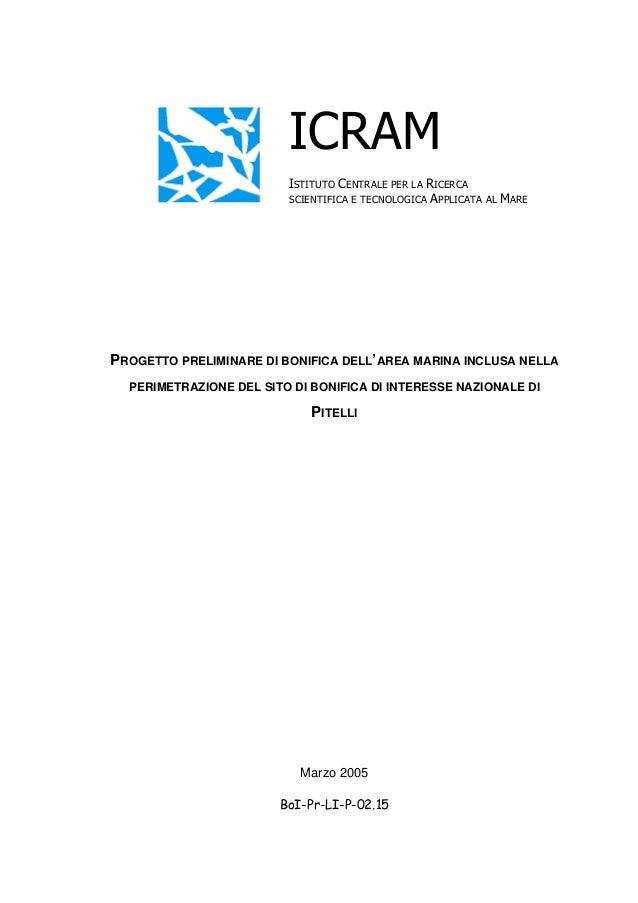 ICRAM ISTITUTO CENTRALE PER LA RICERCA SCIENTIFICA E TECNOLOGICA APPLICATA AL MARE PROGETTO PRELIMINARE DI BONIFICA DELL'A...