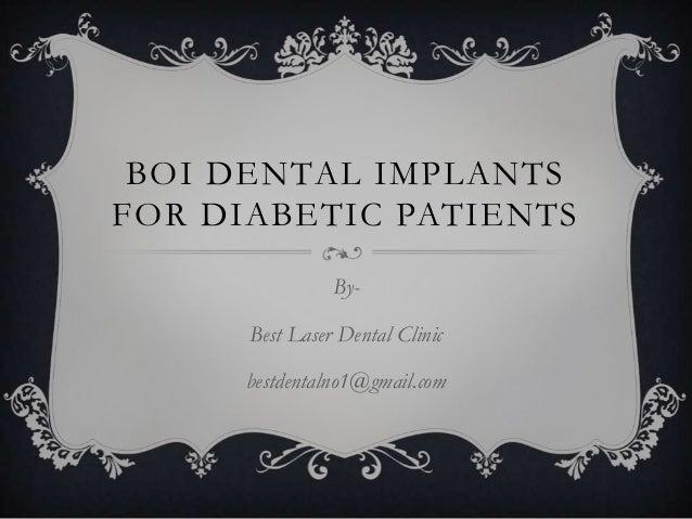 BOI DENTAL IMPLANTS FOR DIABETIC PATIENTS ByBest Laser Dental Clinic bestdentalno1@gmail.com