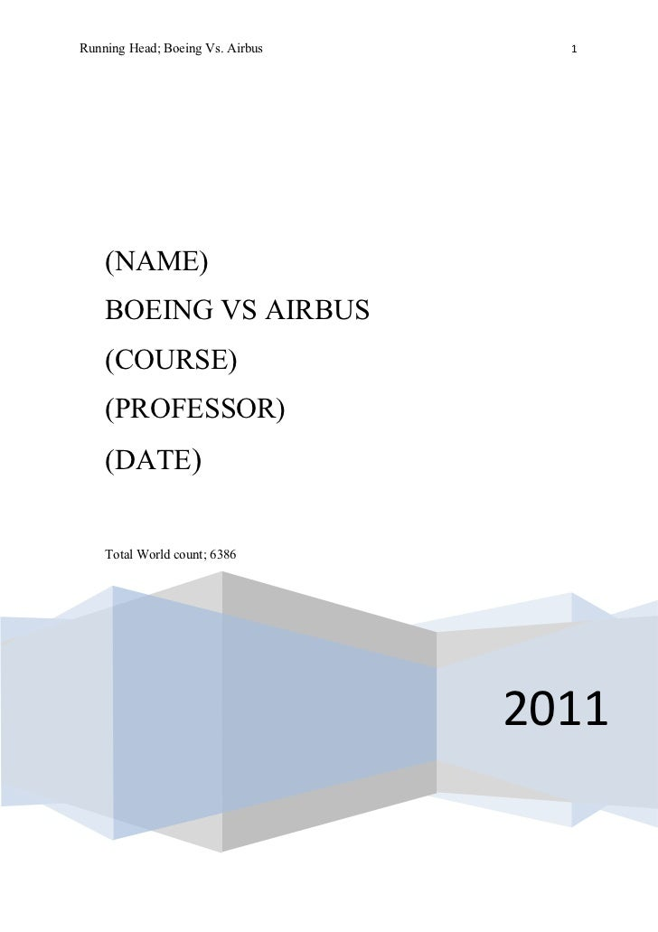 Running Head; Boeing Vs. Airbus     1    (NAME)    BOEING VS AIRBUS    (COURSE)    (PROFESSOR)    (DATE)    Total World co...