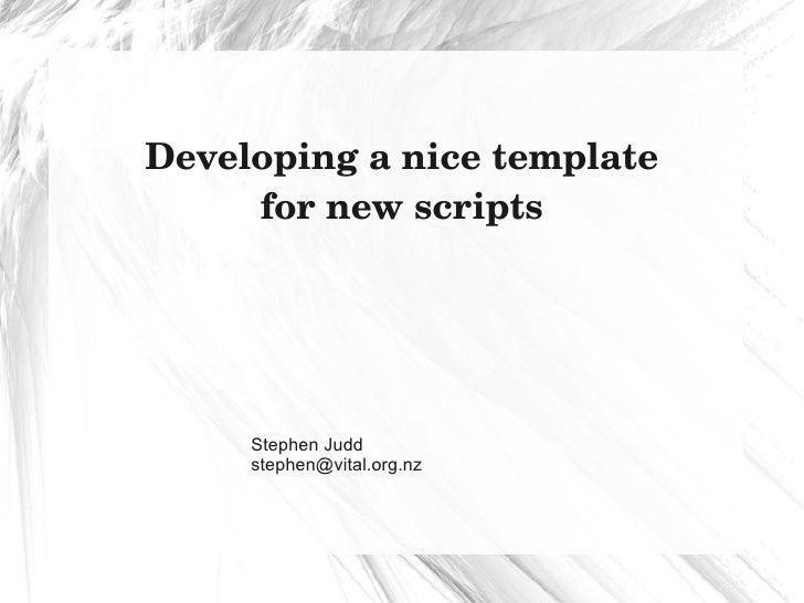 Developing a nice template for new scripts