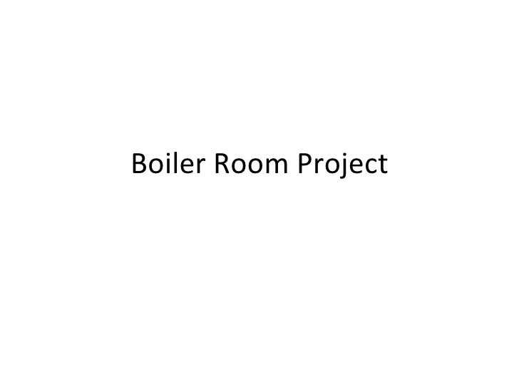 Boiler room project