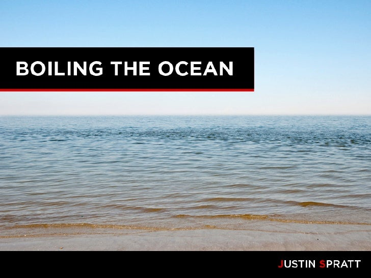 Boiling The Ocean
