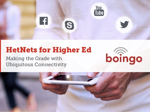 HetNets for Higher Ed: Making the Grade with Ubiquitous Connectivity