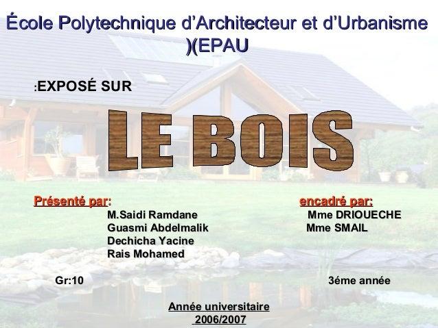 ÉcoleÉcole Polytechnique d'Architecteur et d'UrbanismePolytechnique d'Architecteur et d'Urbanisme (EPAU(EPAU(( Présenté pa...