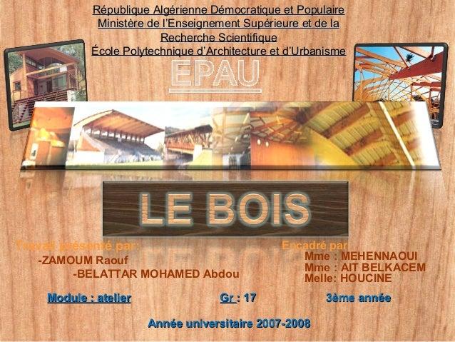 Travail présenté par: -ZAMOUM Raouf -BELATTAR MOHAMED Abdou Encadré par: Mme : MEHENNAOUI Mme : AIT BELKACEM Melle: HOUCIN...
