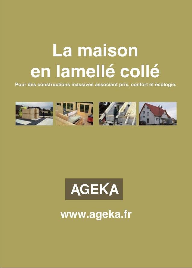 La maison en lamellé collé Pour des constructions massives associant prix, confort et écologie. Une structure solide, dura...