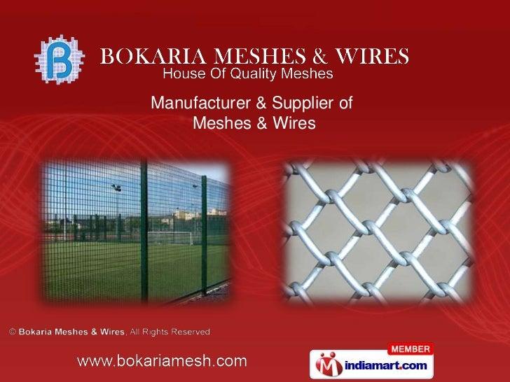 Manufacturer & Supplier of <br />Meshes & Wires<br />